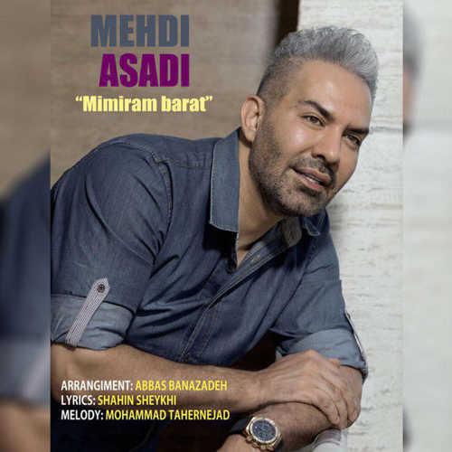 Mehdi Asadi Mimiram Barat - دانلود آهنگ مهدی اسدی به نام میمیرم برات